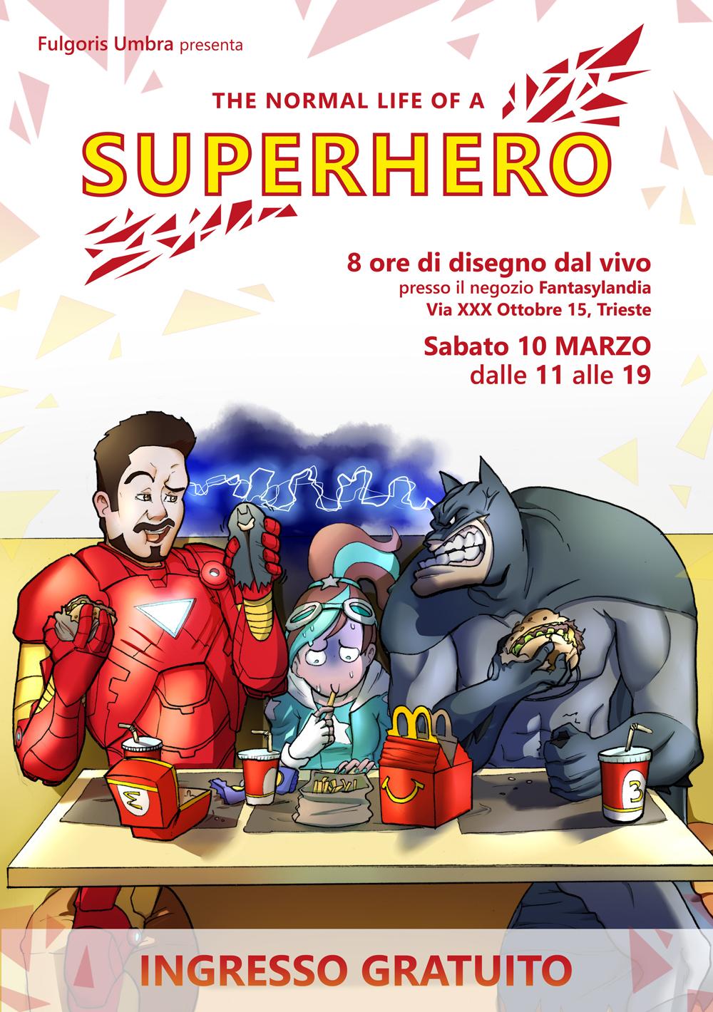 The normal life of a SUPERHERO – 10 Marzo 2018